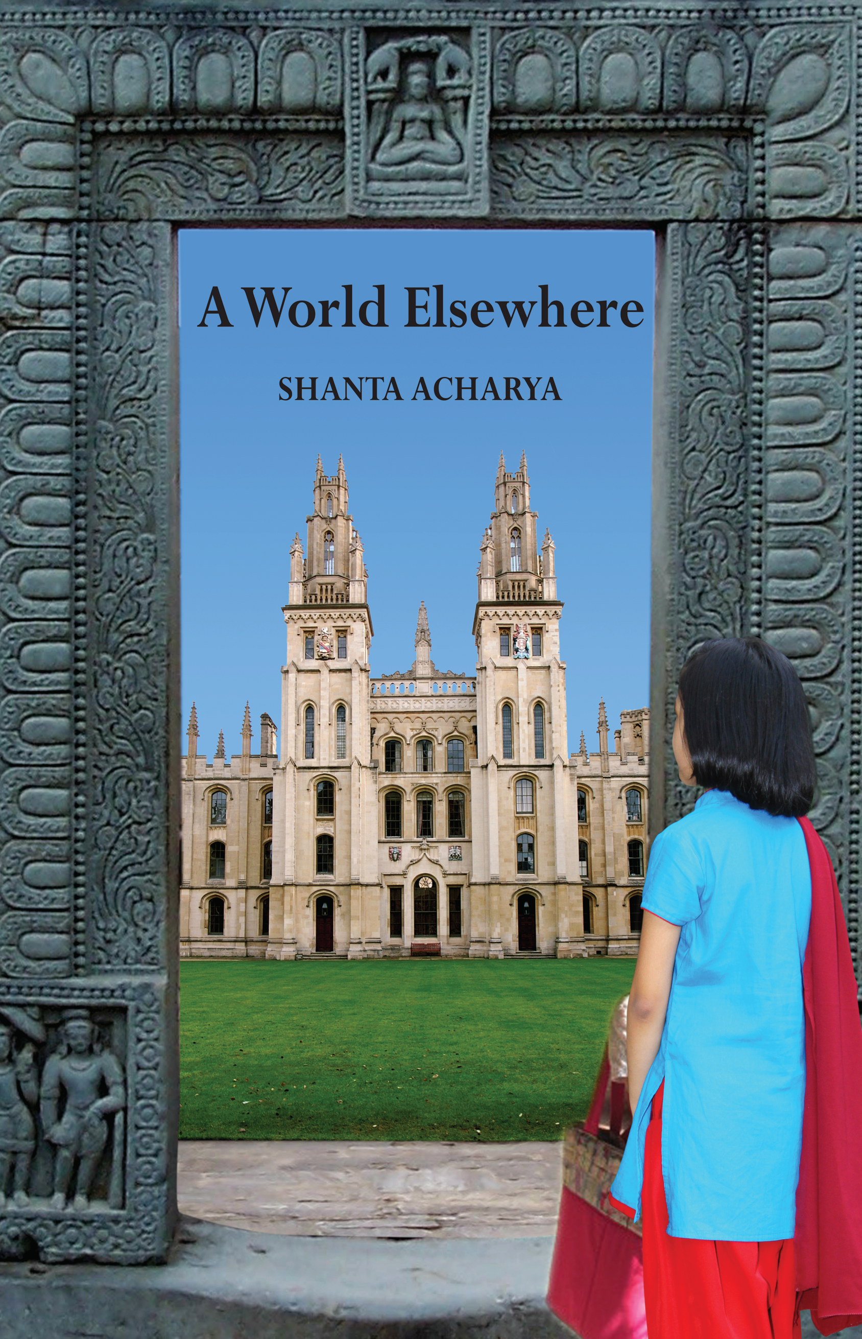 A World Elsewhere by Shanta Acharya.  Review by Mona Dash
