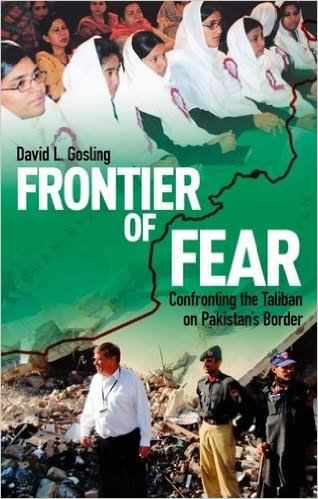 Frontier of Fear: Confronting the Taliban on Pakistan's Border by D.L. Gosling
