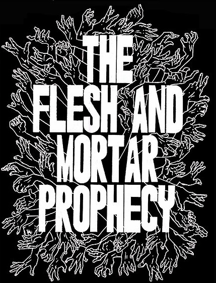 flesh and mortar prophecy